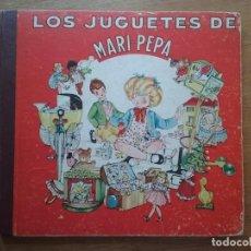 Libros de segunda mano: LOS JUGUETES DE MARI PEPA, E COTARELO, MARIA CLARET, INDUSTRIA GRAFICA VALVERDE. Lote 169463824