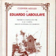 Libros de segunda mano: CUENTOS AZULES DE EDUARDO LABOULAYE (MONTENA, 1988). Lote 169922252