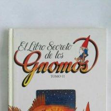Libros de segunda mano: EL LIBRO SECRETO DE LOS GNOMOS TOMO 11. Lote 169938608