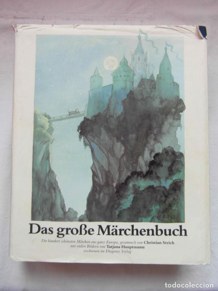 DAS GROBE MÄRCHENBUCH. CHRISTIAN STRICH. DIOGENES VERLAG AG ZÜRICH. EN ALEMAN. 1987. DEBIBL (Libros de Segunda Mano - Literatura Infantil y Juvenil - Cuentos)