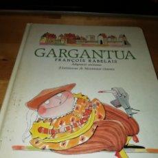 Libros de segunda mano: FRANÇOIS RABELAIS - GARGANTUA - ADAPTACIÓ ANÒNIMA - PROA 1987 - MONTSERRAT GINESTA. Lote 170891850