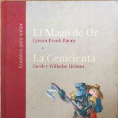 Libros de segunda mano: EL MAGO DE OZ. LYMAN FRANK. LA CENICIENTA. JACOB Y WILHELM GRIMM. NAVARRA, 2007. . Lote 171032377