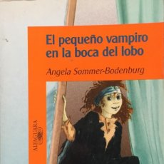 Libros de segunda mano: EL PEQUEÑO VAMPIRO EN LA BOCA DEL LOBO. ANGELA SOMMER BODENBURG. MAGDALENE HAKE BASFELD.. Lote 171046123