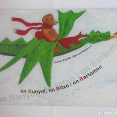 Libros de segunda mano: EN BUNYOL, EN BITXO I EN BARTOMEU. CARLES PUJALTE I BERNAT ROCABERT. 2009. DEBIBL. Lote 171051439