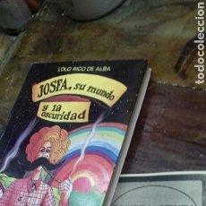 Libros de segunda mano: JOSFA. SU MUNDO. Y LA OSCURIDAD. LOLO RICO. Lote 171053320