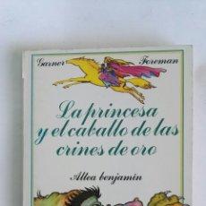Libros de segunda mano: LA PRINCESA Y EL CABALLO DE LOS CRINES DE ORO. Lote 171069337