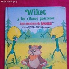 Libros de segunda mano: WIKET Y LOS VILLANOS GUERREROS EWOKS.. Lote 171368469