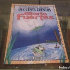 Libros de segunda mano: UN CUENTO DOS CUENTOS TRES CUENTOS - OS CUENTA CUENTOS - GLORIA FUERTES - ILUSTRADO - LIBRO INFANTIL. Lote 171428267