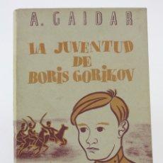 Libros de segunda mano: LA JUVENTUD DE BORIS GORIKOV, A. GAIDAR, 1937, EDITORIAL ESTRELLA, VALENCIA. 24,5X17CM. Lote 171488663