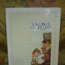 Libros de segunda mano: XACOBO E O FEIXÓ. MÁXICO. CONTE INGLÉS ILUSTRADO POR ANDRÉ FRANÇOIS. EN GALLEGO.. Lote 171519682