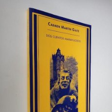 Libros de segunda mano: DOS CUENTOS MARAVILLOSOS, CARMEN MARTÍN GAITE, SIRUELA / BOLSILLO. 222 GRAMOS.. Lote 171539175