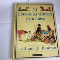 Libros de segunda mano: EL LIBRO DE LAS VIRTUDES PARA NIÑOS. Lote 171997375