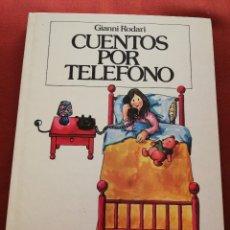 Libros de segunda mano: CUENTOS POR TELÉFONO (GIANNI RODARI) EDITORIAL JUVENTUD. Lote 172084970