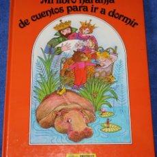 Libros de segunda mano: MI LIBRO NARANJA DE CUENTOS PARA IR A DORMIR - GRIJALBO - EDICIONES JUNIOR (1982). Lote 172253712