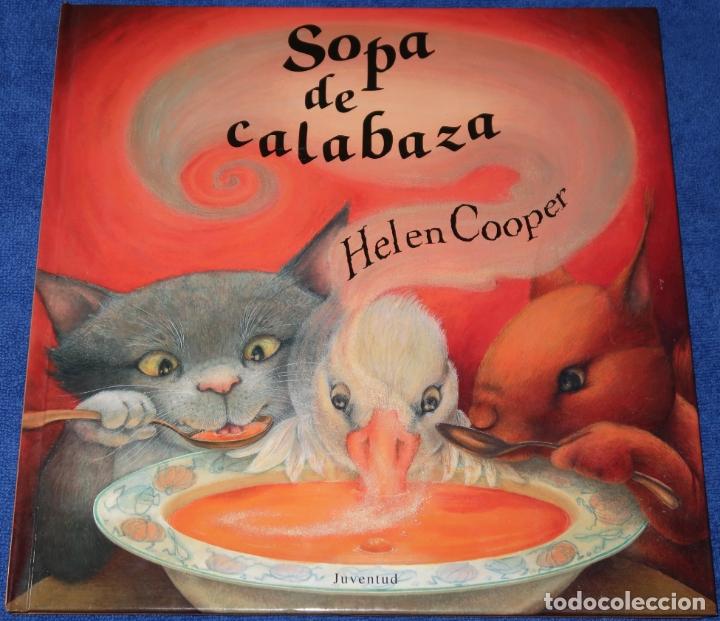 SOPA DE CALABAZA - HELEN COOPER - EDITORIAL JUVENTUD (2019) (Libros de Segunda Mano - Literatura Infantil y Juvenil - Cuentos)