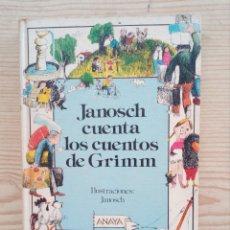 Libros de segunda mano: JANOSCH CUENTA LOS CUENTOS DE GRIMM - ANAYA - 1986. Lote 172574189
