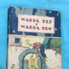 Libros de segunda mano: MARA PEZ Y MARIA ORO. ED. SATURNINO CALLEJA . TAPA DURA. Lote 172721239