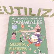 Libros de segunda mano: GLORIERIAS Y POESIAS DE ANIMALES.GLORIA FUERTES.SUSAETA.. Lote 172742292