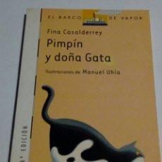 Libros de segunda mano: PIMPIN Y DOÑA GATA FINA CASALDERREY 6 EDICIÓN EL BARCO DE VAPOR. Lote 173029229
