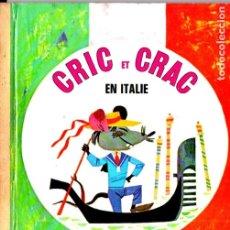 Libros de segunda mano: CRIC CRAC EN ITALIE (LES ALBUMS ROSES, 1973) EN FRANCÉS. Lote 173071015