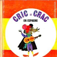 Libros de segunda mano: CRIC CRAC EN ESPAGNE (LES ALBUMS ROSES, 1973) EN FRANCÉS. Lote 173071130
