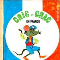 Libros de segunda mano: CRIC CRAC EN FRANCE (LES ALBUMS ROSES, 1973) EN FRANCÉS. Lote 173071182