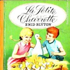 Libros de segunda mano: ENID BYTON : LA PETITE CHARRETTE (LES ALBUMS ROSES, 1965) EN FRANCÉS. Lote 173071345