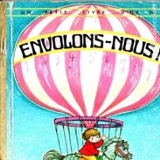 Libros de segunda mano: ENVOLONS - NOUS (PETIT LIVRE D' OR, 1972) EN FRANCÉS. Lote 173071469