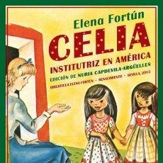 Libros de segunda mano: CELIA INSTITUTRIZ EN AMÉRICA. ELENA FORTUN. NUEVO. Lote 173136532