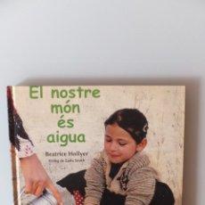 Libros de segunda mano: EL NOSTRE MON ES AIGUA . Lote 173144950
