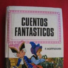Libros de segunda mano: CUENTOS FANTASTICOS - Nº 8 - F. HOFFMANN - EDITORIAL BRUGUERA.. Lote 187483527