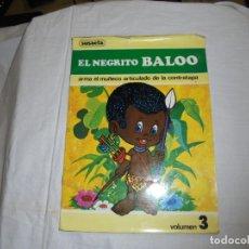 Libros de segunda mano: EL NEGRITO BALOO.ARMA EL MUÑECO ARTICULADO DE LA CONTRATAPA.EDITORIAL SUSAETA 1976. Lote 173150079