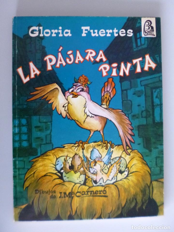 GLORIA FUERTES // LA PÁJARA PINTA // CUENTOS EN VERSO // 1972 // PRIMERA EDICIÓN (Libros de Segunda Mano - Literatura Infantil y Juvenil - Cuentos)
