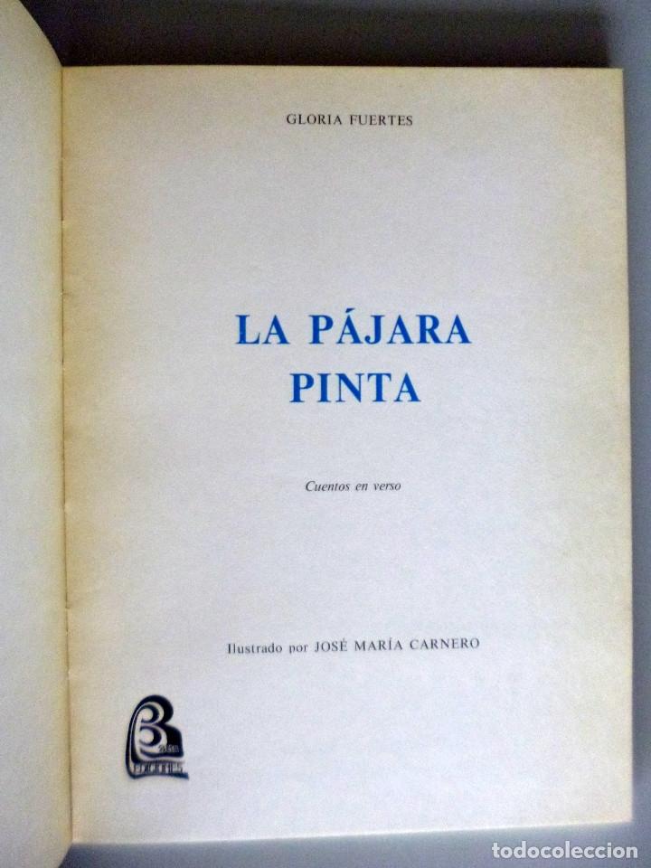 Libros de segunda mano: GLORIA FUERTES // LA PÁJARA PINTA // CUENTOS EN VERSO // 1972 // PRIMERA EDICIÓN - Foto 2 - 173815528