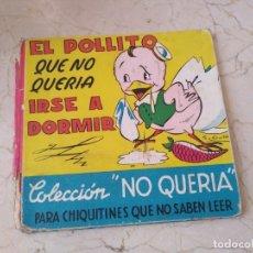 Libros de segunda mano: ANTIGUO AÑO 1947 LIBRO EL POLLITO QUE NO QUERÍA IRSE A DORMIR. Lote 173839692