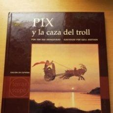 Libros de segunda mano: PIX Y LA CAZA DEL TROLL (TOR AGE BRINGSVAERD). Lote 173941435