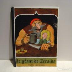Libros de segunda mano: LE GÉANT DE ZERALDA - TOMI UNGERER - L'ECOLE DES LOISIRS 2004. Lote 173996658
