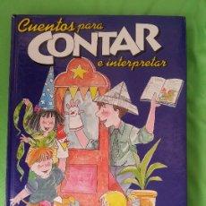 Libros de segunda mano: CUENTOS PARA CONTAR E INTERPRETAR. Lote 174322624