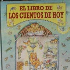 Libros de segunda mano: EL LIBRO DE LOS CUENTOS DE HOY. Lote 174429472