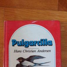 Libros de segunda mano: PULGARCILLA. HANS CHRISTIAN ANDERSEN. Lote 174433463