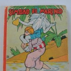 Libros de segunda mano: SIMBAD EL MARINO (LIBRO MOVIL EN 3-D) ILUSTRACIÓN SORPRESA Nº 10 - EDITORIAL MOLINO AÑOS 50. Lote 175229303