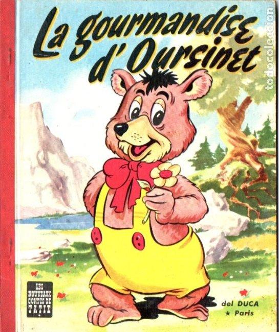 LA GOURMANDISE D' OURSINET (DEL DUCA, PARIS, S.F.) LA GOLOSINA DEL OSITO. EN FRANCÉS (Libros de Segunda Mano - Literatura Infantil y Juvenil - Cuentos)