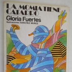 Libros de segunda mano: LA MOMIA TIENE CATARRO , GLORIA FUERTESCON ILUSTRACIONES DE SÁNCHEZ MUÑOZ ED ESCUELA ESPAÑOLA 1981. Lote 175526428