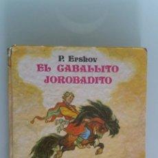 Libros de segunda mano: EL CABALLITO JOROBADITO, P.ERSHOV, CUENTOS POPULAR RUSO EN TRES PARTES.. Lote 175899289