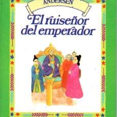 Libros de segunda mano: ANDERSEN : EL RUISEÑOR DEL EMPERADOR (RBA, 1985). Lote 176174095