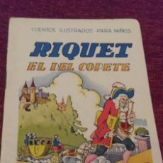 Libros de segunda mano: RIQUET EL DEL COPETE. CUENTOS ILUSTRADOS PARA NIÑOS. ED. RAMÓN SOPENA, BARCELONA. . Lote 176387407