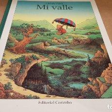 Libros de segunda mano: MI VALLE / CLAUDE PONTI / EDITORIAL CORIMBO-1999 / GRAN FORMATO / COMO NUEVO.. Lote 176635582