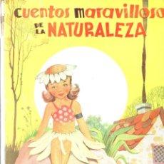 Libros de segunda mano: CUENTOS MARAVILLOSOS DE LA NATURALEZA (MOLINO, 1943) ILUSTRACIONES DE PILI BLASCO. Lote 176796073