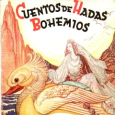 Libros de segunda mano: CUENTOS DE HADAS BOHEMIOS (MOLINO, 1944) ILUSTRACIONES DE FREIXAS. Lote 176796458