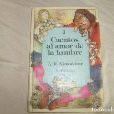 Libros de segunda mano: CUENTOS AL AMOR DE LA LUMBRE I . A.R. ALMODOVAR , ANAYA. Lote 177305882